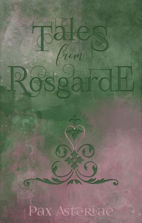 Tales From Rosgarde by PaxAsteriae