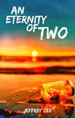 An Eternity of Two (Short Story) by StarlightNight13