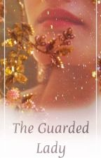 The Guarded Lady  by sonabp