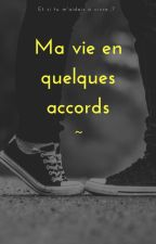 Ma vie en quelques accords by y0l0senpai