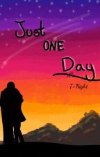 Just One Day (Prequel to My Darkness Transformers Human AU) by T-Night