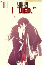 """""""Im sorry I died."""" by krischellz"""