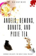 Angels, Demons, Donuts and Pixie Tea by BksbyBkr