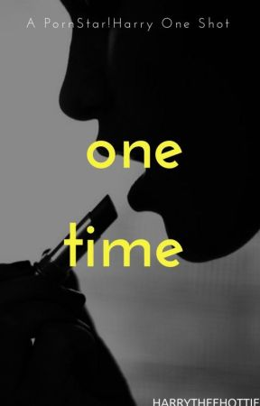 One Time by harrytheehottie