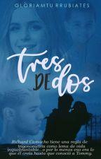 TRES DE DOS||Richard Camacho.||Completa. by gloriamturrubiates