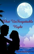 That Unforgettable Night by animelove0722