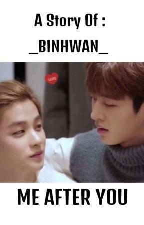 BINHWAN_ME AFTER YOU by sooinkang7