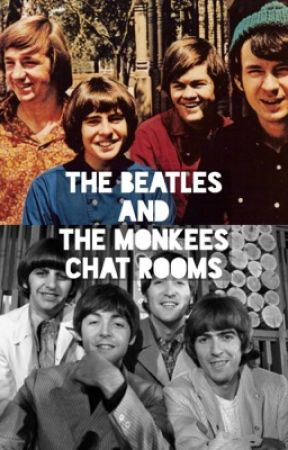 The Beatles and the monkees chat rooms by mama_nez