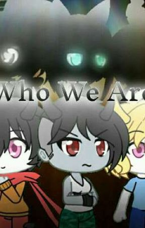 Who We Are by Lovely2Dovey