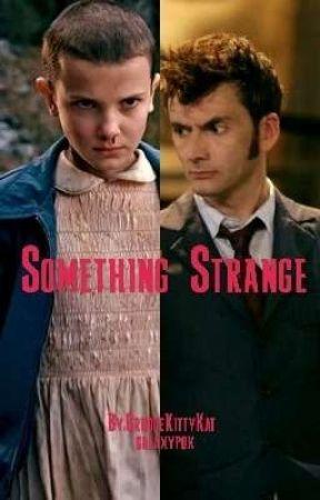 Something Strange (Doctor Who/Stranger Things) by GrudgeKittyKat