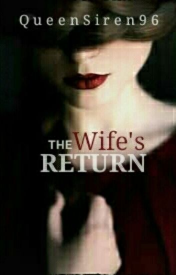 The Wife's Return (COMPLETED)