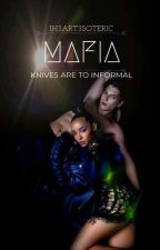 MAFIA ||Knives Are Too Informal  by Ih3art3soteric