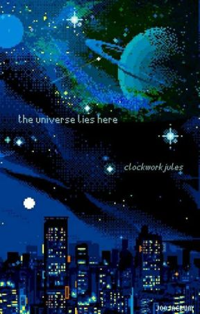 the universe lies here by ClockworkJules