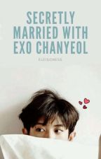 Secretly Married with Exo Chanyeol by Badgirl_14