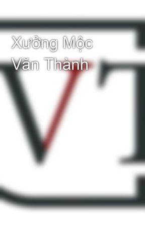 Xưởng Mộc Văn Thành by xuongmocvanthanh
