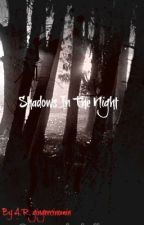 Shadows In The Night by gingercinomin