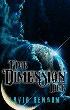 FIVE DIMENSION LIFE (Lavio Renahm) by Jeyy_Pitch