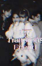 صديقتي الخائنة | my Traitorous friend by mkpop9