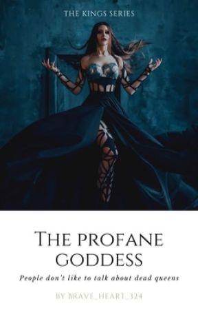 The Profane Goddess by brave_heart_324