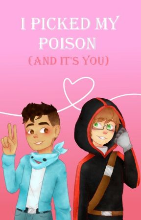 i picked my poison (and it's you) by triolovebot