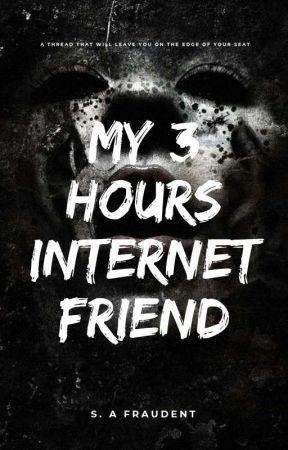 My 3 hours Internet friend A creepy story (thread)  by 92VISUAL
