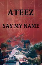 ATEEZ Say My Name   Oneshot BoyxBoy by ateezwonderland