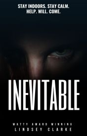 Inevitable (#WATTYS2014) by LittleCinnamon