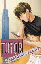 Tutor (Ushijima Wakatoshi x Reader) by MoltenBall