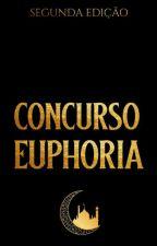 Concurso Euphoria - 2° Edição by ConcursoEuphoria