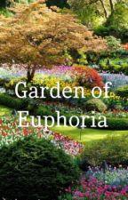The Garden of Euphoria by Destiny_Garcia_