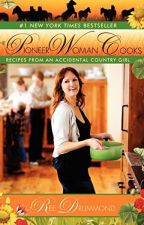 The Pioneer Woman Cooks PDF by Ree Drummond by cupedude27573