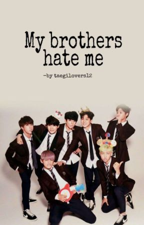 "BTS ff - ""My Brothers Hate Me"" by taegilovers12"