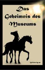Das Geheimnis des Museums by Phoenix_der_Dritte