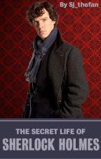 The Secret Life of Sherlock Holmes by Sj_thefan