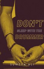 Don't Sleep With the Drummer by sumeyaalington