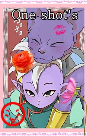 One Shot's 💞 (Bills x Shin) (Beerus x Kaioshin) (Yaoi) (Lemon) 💞 by Malakaita