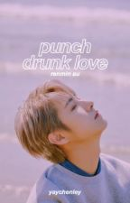 punch drunk love | renmin by yaychenley