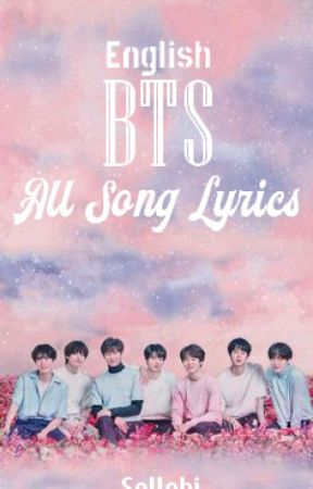 All Bts Song Lyrics English In Order 05 Just One Day Wattpad