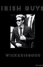 Irish Guys ~ One Direction - dutch by wickedisgoodthat