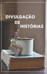 Divulgação de histórias [ENCERRADO] by rfultrastars
