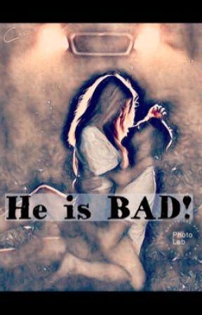 He is BAD! by uniquegirl2002