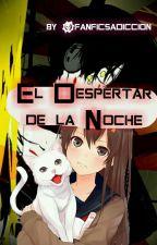 El Despertar de la Noche (Grinny Cat y tú) by fanficcsadiccion