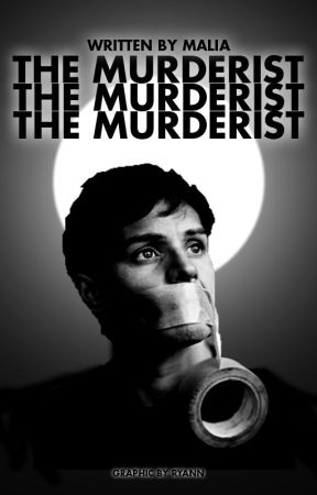 THE MURDERIST by drowninggs