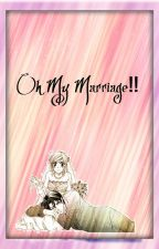 Oh My Marriage! by eminatrese