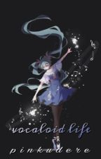 Vocaloid Life | stopped. by kthara