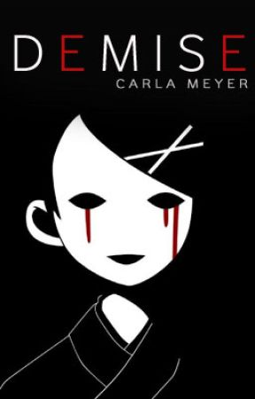 Demise [A Short Story] by Carla_Meyer