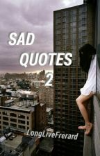 Sad Quotes 2 by LongLiveFrerard