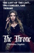 The Throne (COMPLETED) by HistoricalPrincesses