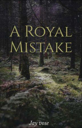 •A Royal Mistake• by Despair_Poptart