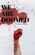 We are doomed by Josefa_fs